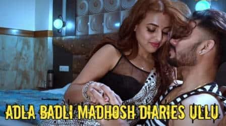 Adla Badli Madhosh Diaries Ullu Web Series
